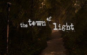 Early Look @ The Town of Light