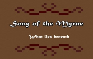 Song of the Myrne: What Lies Beneath Review